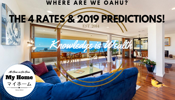 2019 Hawaii Real Estate Predictions and the 4 Important Rates